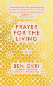Ben Okri, Prayer for the Living