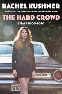 Rachel Kushner, The Hard Crowd