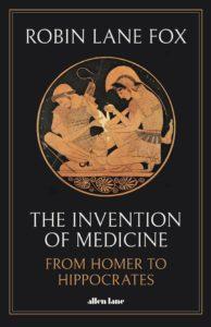 the invention of medicine_robin lane fox