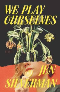 Jen Silverman, We Play Ourselves