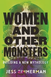 Jess Zimmerman, Women and Other Monsters