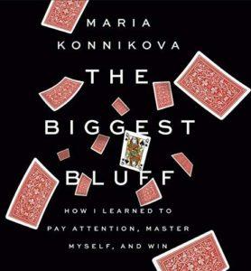Maria Konnikova, The Biggest Bluff