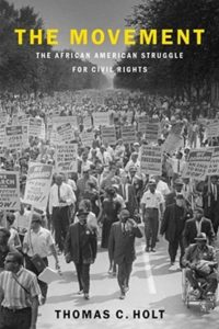 The Movement: The African American Struggle for Civil RightsbyThomas C. Holt