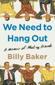 We Need to Hang Out byBilly Baker