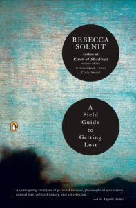 Rebecca Solnit, A Field Guide to Getting Lost