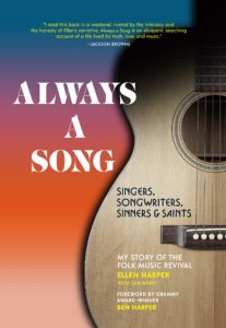 Always a Song: Singers, Songwriters, Sinners, and Saints: My Story of the Folk Revival by Ellen Harper