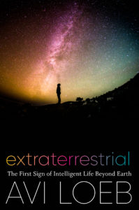 Extraterrestrial: The First Sign of Intelligent Life Beyond Earth byAviLoeb