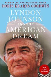 Doris Kearns Goodwin, Lyndon Johnson and the American Dream