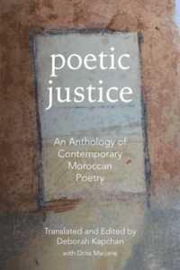 Poetic Justice: An Anthology of Contemporary Moroccan Poetry