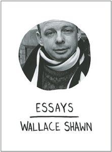 Wallace Shawn, Essays