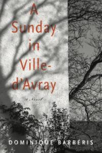 Dominique Barbéris, tr. John Cullen, A Sunday in Ville-d'Avray