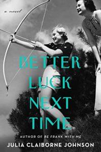 Better Luck Next Time_Julia Claiborne Johnson