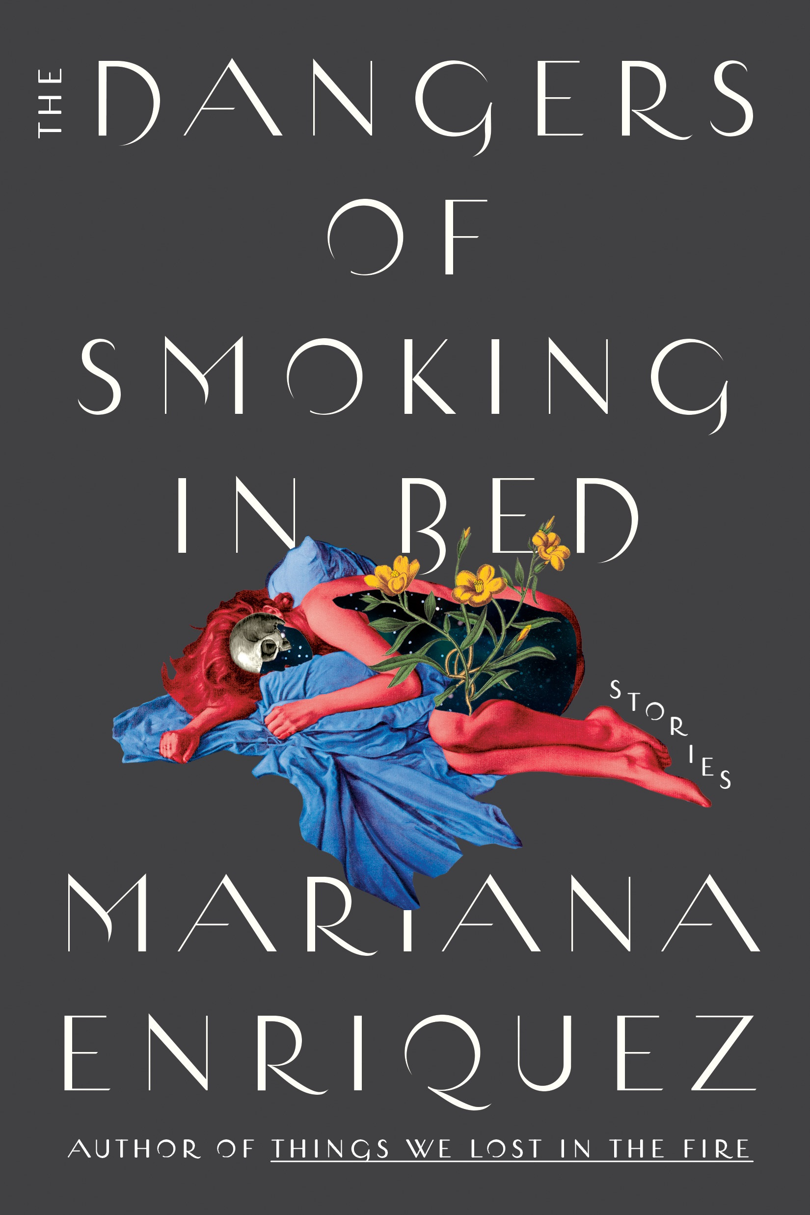 The Dangers of Smoking in Bed: Stories by Mariana Enriquez
