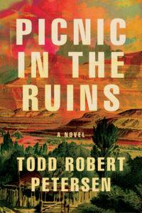 Picnic in the Ruins_Todd Robert Petersen
