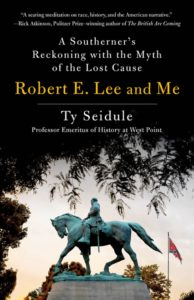 Robert E. Lee and Me_Ty Seidule