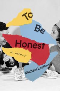 To Be Honest: A Memoir by Michael Leviton