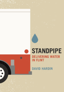 Standpipe: Delivering Water in Flint by David Hardin