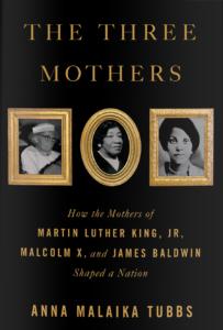 Anna Malaika Tubbs, The Three Mothers