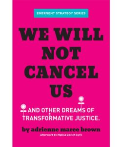 We Will Not Cancel Us by adrienne maree brown