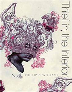Phillip B. Williams, Thief in the Interior