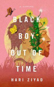 Black Boy Out of Time: A Memoir by Hari Ziyad