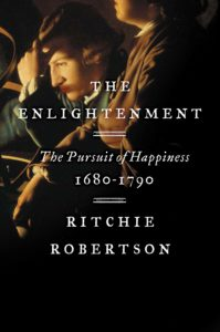 TheEnlightenment: The Pursuit of Happiness, 1680-1790 by Ritchie Robertson