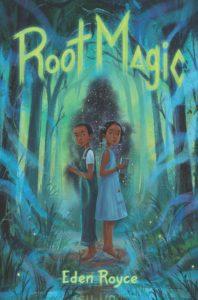 Eden Royce, Root Magic