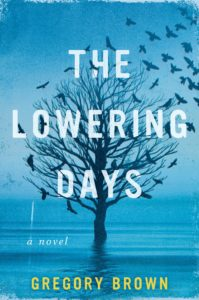 The Lowering Days by Gregory Brown