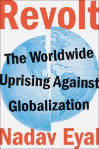 Revolt: The Worldwide Uprising Against Globalization by Nadav Eyal