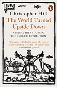 The World Turned Upside Down - Radical Ideas During the English Revolution