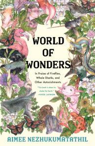 Aimee Nezhukumatathil, World of Wonders