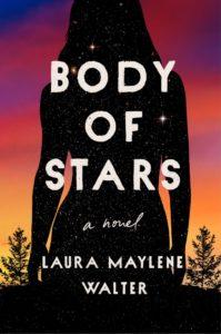 Body of Stars Laura Maylene Walter