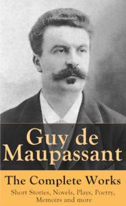 """Guy de Maupassant (1850 – 1893), """"A Coup D'etat"""""""