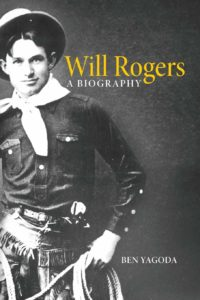 Ben Yagoda, Will Rogers: A Biography