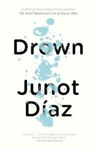 Junot Diaz, Drown