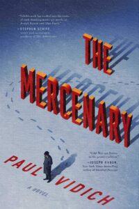Paul Vidich, The Mercenary