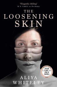 Aliya Whiteley, The Loosening Skin