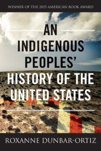 Roxanne Dunbar-Ortiz, Indigenous Peoples History of the United States
