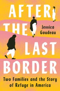 Jessica Goudeau, After The Last Border