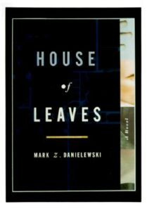 Mark Z Danielewski, House of Leaves