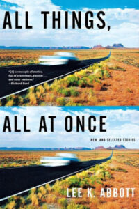Lee K. Abbott, All Things, All at Once