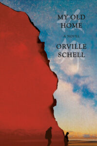 My Old Home: A Novel of Exile by Orville Schell
