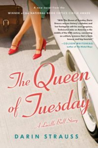 Darin Strauss, The Queen of Tuesday