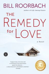 Bill Roorbach, The Remedy for Love