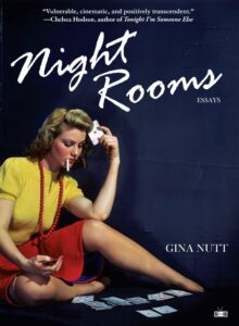 Night Rooms: Essays by Gina Nutt