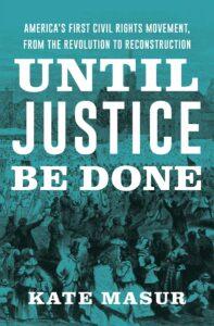 Kate Masur_Until Justice Be Done