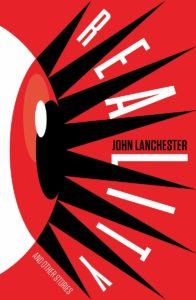 Reality and Other Stories_John Lanchester