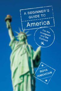 Roya Hakakian_A Beginner's Guide to America