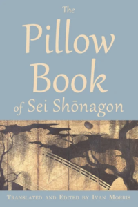 Translated and Edited by Ivan Morris, The Pillow Book Of Sei Shonagon