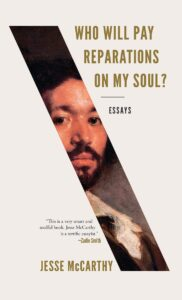 Who Will Pay Reparations on My Soul_Jesse McCarthy